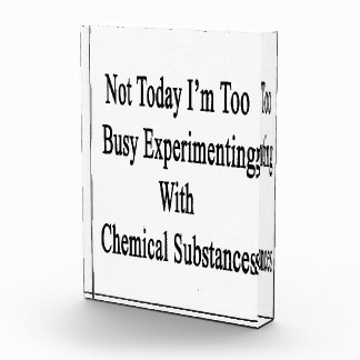 Not Today I'm Too Busy Experimenting With Chemical Awards