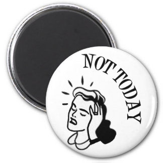 Not Today - Retro Lady With Headache Magnet