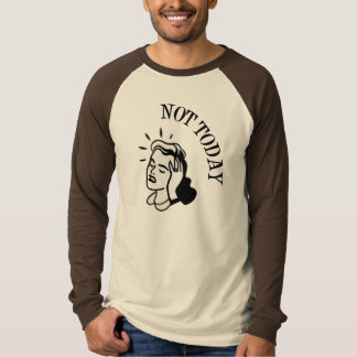 Not Today - Retro Lady With Headache T Shirt