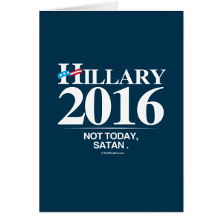 Not Today, Satan - Anti Hillary Stationery Note Card