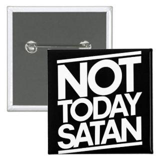 Not today SATAN Button