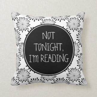 Not Tonight, I'm Reading Funny Throw Pillow