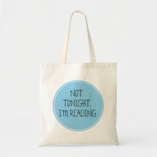 Not Tonight, I'm Reading Funny Tote Bag