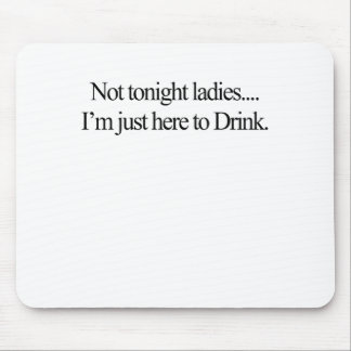 not tonight mouse pad