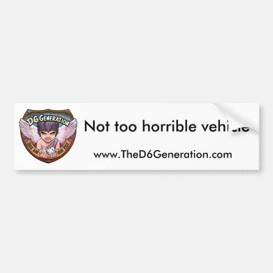 Not Too Horrible Bumper Sticker