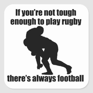 Not Tough Enough To Play Rugby Square Sticker
