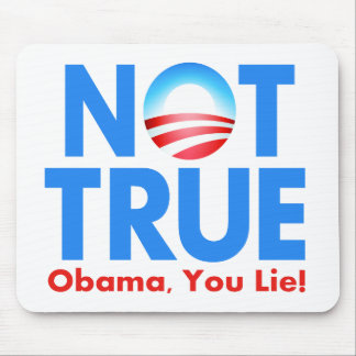 Not True Obama You Lie Mouse Pad