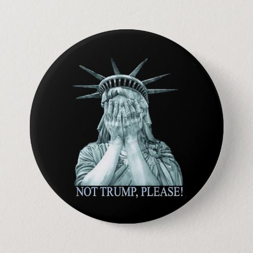 Not Trump please Pinback Button