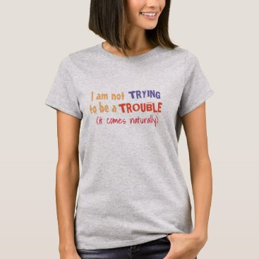 Beach Themed not trying to be a trouble funny t-shirt-design T-Shirt