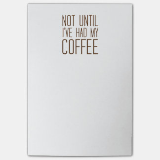 Not Until I've Had My COFFEE I Love Coffee Simple Post-it® Notes