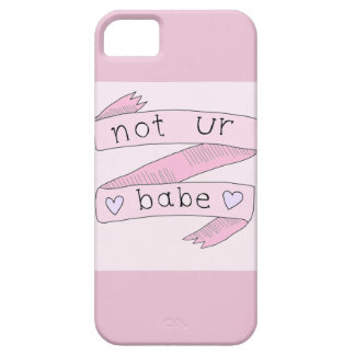 Not ur babe Iphone Case