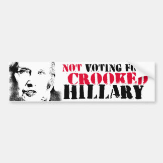 Not Voting for Crooked Hillary - Anti-Hillary Graf Bumper Sticker