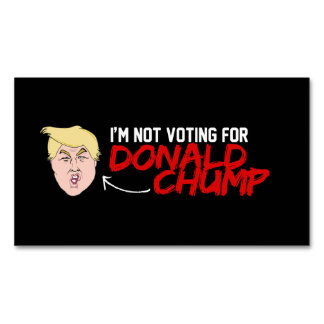 Not voting for Donald Chump - - .png Business Card Magnet