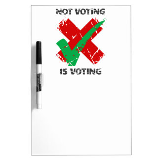 Not Voting Is Voting Dry-Erase Board