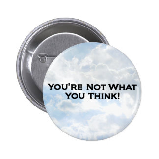 Not What You Think - Black Type Button