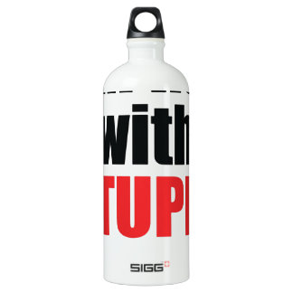 Not With Stupid Anymore SIGG Traveler 1.0L Water Bottle