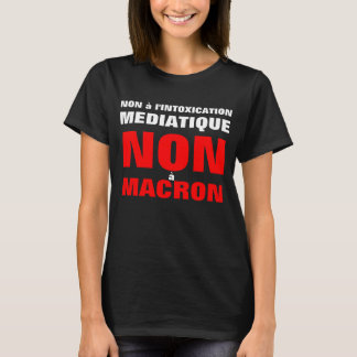 Not with the media intoxication Not with Macron W T-Shirt