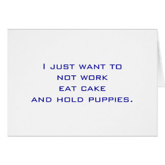 Not Work, Cake, Puppies Card