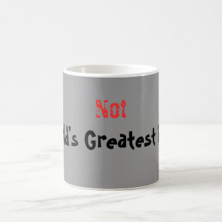 Not, World's Greatest Dad! 11 Oz Magic Heat Color-Changing Coffee Mug