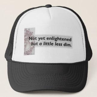 Not Yet Enlightened... Trucker Hat