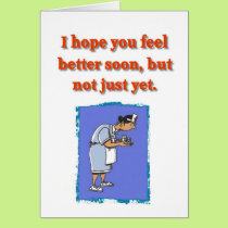 Not Yet get well humor greeting card