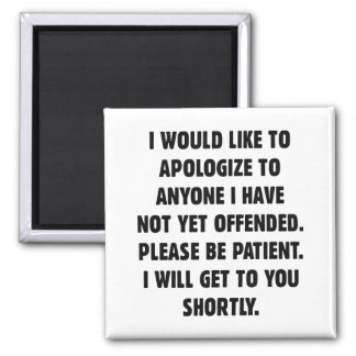 Not Yet Offended Magnet