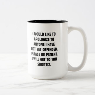 Not Yet Offended Two-Tone Coffee Mug