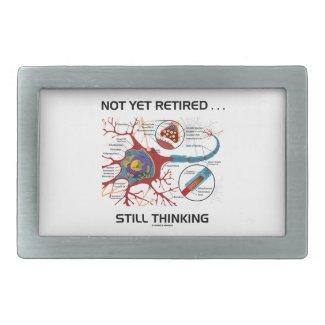 Not Yet Retired ... Still Thinking Neuron Synapse Rectangular Belt Buckles
