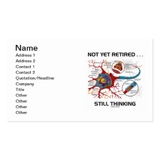 Not Yet Retired ... Still Thinking Neuron Synapse Business Card