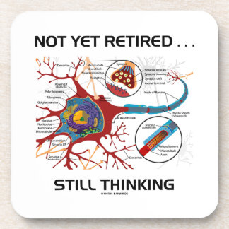 Not Yet Retired ... Still Thinking Neuron Synapse Coaster