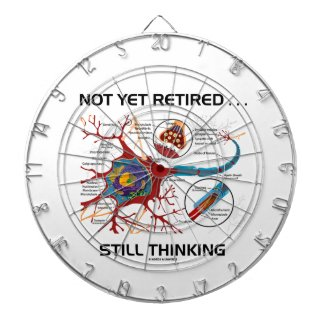Not Yet Retired ... Still Thinking Neuron Synapse Dart Board