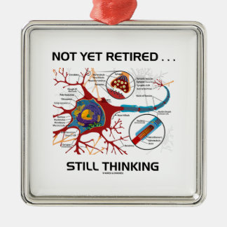 Not Yet Retired ... Still Thinking Neuron Synapse Square Metal Christmas Ornament