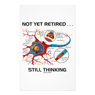 Not Yet Retired ... Still Thinking Neuron Synapse Stationery