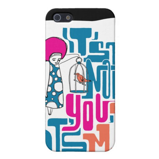 Not you covers for iPhone 5