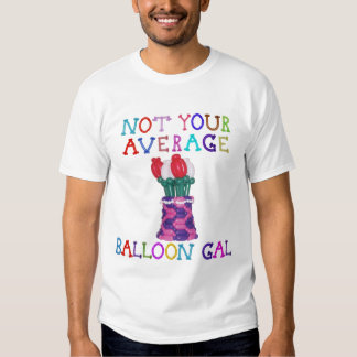 Not Your Average Balloon Gal Flowers in Basket T-shirt