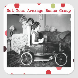 not your average bunco group square sticker