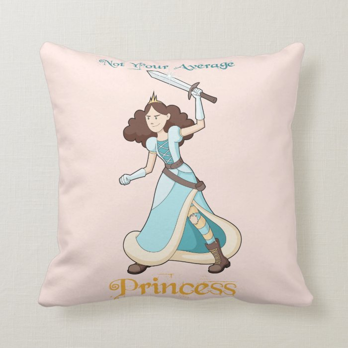 Not Your Average Princess Throw Pillow Zazzle