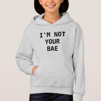 Not Your Bae Hoodie
