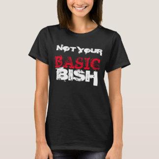 Not Your Basic Bish T-Shirt