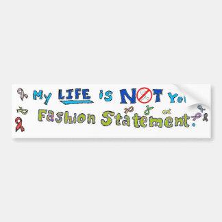 Not your fashion statement bumper sticker