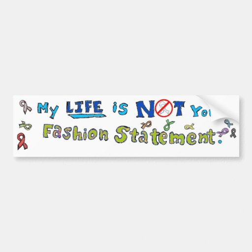 Not your fashion statement bumper stickers