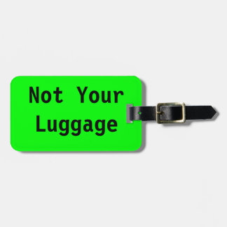Not Your Luggage Tag