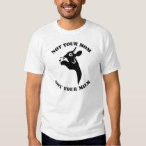 Not your mom, not your milk vegan tshirt
