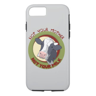 Not Your Mother, Not Your Milk iPhone 8/7 Case