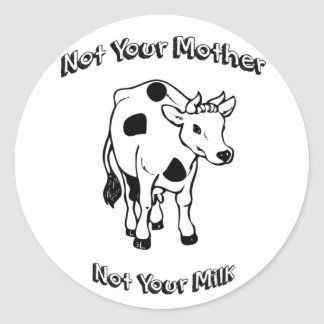 Not Your Mother - Not Your Milk Classic Round Sticker