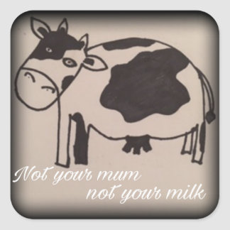 Not your mum not your milk vegan sticker