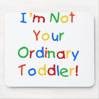 NOT YOUR ORDINARY TODDLER MOUSE PAD