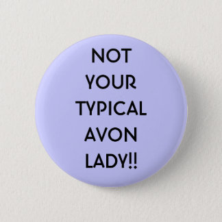 NOT YOURTYPICALAVON LADY!! PINBACK BUTTON