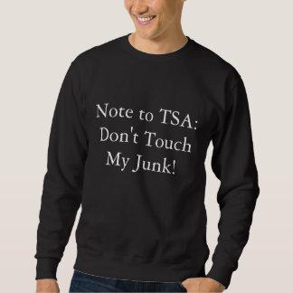 Nota a TSA: ¡No toque mis desperdicios! Sudadera