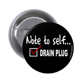 Nota al uno mismo… Compruebe el tapón de desagüe - Pin